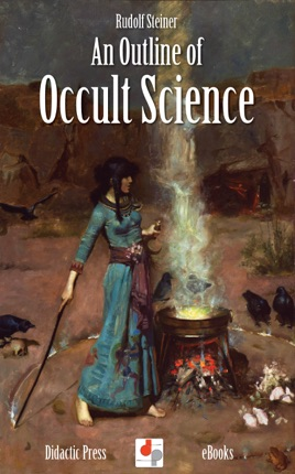 ‎An Outline of Occult Science (Illustrated)