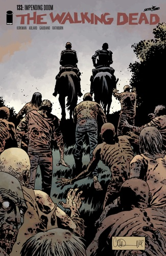 Robert Kirkman, Charlie Adlard, Stefano Gaudiano & Cliff Rathburn - The Walking Dead #133