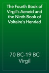 The Fourth Book Of Virgils Aeneid And The Ninth Book Of Voltaires Henriad