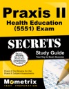 Praxis II Health Education 5551 Exam Secrets Study Guide