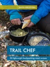 Trail Chef 50 Lightweight Backpacking Meal Recipes