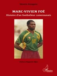 MARC-VIVIEN FOé: HISTOIRE D'UN FOOTBALLEUR CAMEROUNAIS