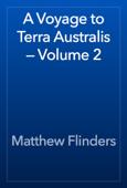 A Voyage to Terra Australis — Volume 2