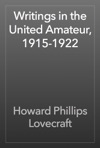 Writings In The United Amateur 1915-1922
