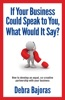 If Your Business Could Speak To You, What Would It Say?