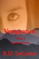 Troubled Times, volume two in the Vengeance trilogy