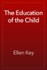 Ellen Key - The Education of the Child artwork