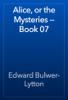 Edward Bulwer-Lytton - Alice, or the Mysteries — Book 07 artwork