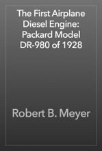 The First Airplane Diesel Engine: Packard Model DR-980 of 1928