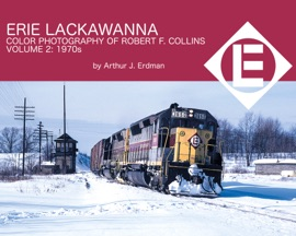 ERIE LACKAWANNA: COLOR PHOTOGRAPHY OF ROBERT F. COLLINS
