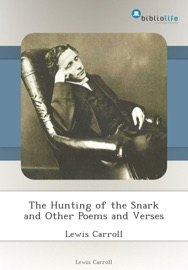 The Hunting Of The Snark And Other Poems And Verses