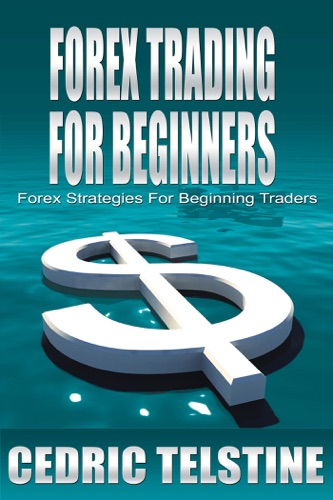 Forex Trading for Beginners: Forex Strategies for Beginning Traders