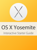OS X Yosemite Interactive Starter Guide