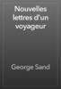 George Sand - Nouvelles lettres d'un voyageur artwork
