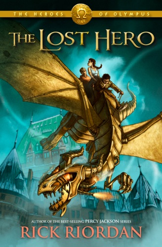 Rick Riordan - The Lost Hero (The Heroes of Olympus, Book One)