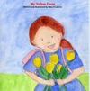 My Yellow Fever Written And Illustrated By Mary E Layton