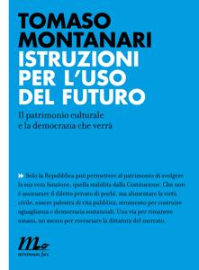 Istruzioni per l'uso del futuro. Il patrimonio culturale e la democrazia che verrà Libro Cover