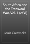 South Africa And The Transvaal War Vol 1 Of 6