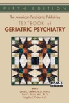 The American Psychiatric Publishing Textbook Of Geriatric Psychiatry