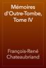 François-René Chateaubriand - Mémoires d'Outre-Tombe, Tome IV artwork