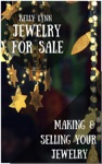 Jewelry For Sale Making  Selling Your Jewelry