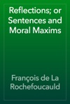 Reflections Or Sentences And Moral Maxims