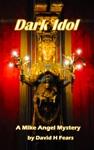 Dark Idol A Mike Angel Mystery