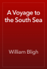 William Bligh - A Voyage to the South Sea artwork