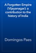 A Forgotten Empire (Vijayanagar): a contribution to the history of India