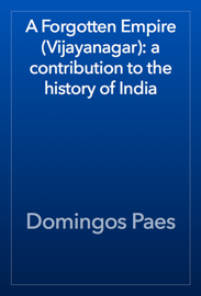 A Forgotten Empire (Vijayanagar): a contribution to the history of India book