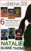 The Serena Six: 6 Serena Wilcox Mysteries; Angels Mark, Covert Coffee, Bluebird Flown, Project Scarecrow, Ruby Red, and Future Beyond