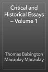 Critical And Historical Essays  Volume 1