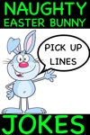 Naughty Easter Bunny Jokes Pick Up Lines