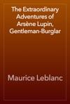 The Extraordinary Adventures Of Arsne Lupin Gentleman-Burglar