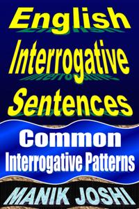 English Interrogative Sentences: Common Interrogative Patterns Book Cover