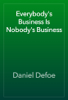 Daniel Defoe - Everybody's Business Is Nobody's Business artwork