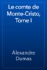 Alexandre Dumas - Le comte de Monte-Cristo, Tome I artwork