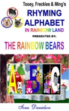 Tooey, Freckles & Ming's Rhyming Alphabet In Rainbow Land presented by The Rainbow Bears