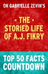 The Storied Life Of AJ Fikry - Top 50 Facts Countdown