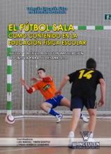 El fútbol sala como contenido en la educación física escolar.: Juegos y actividades con implicación cognitiva para su desarrollo