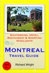 Montreal  Quebec City Canada Travel Guide - Sightseeing Hotel Restaurant  Shopping Highlights Illustrated