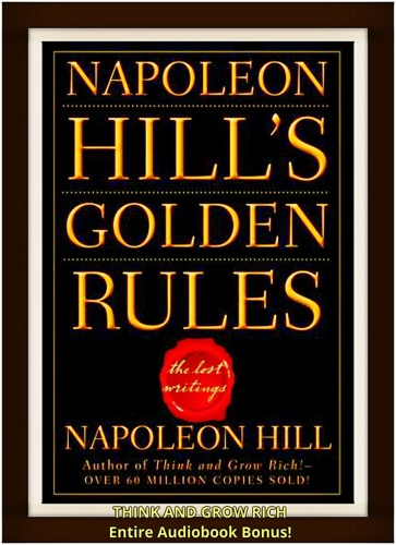 Napoleon Hill - Napoleon Hill's Golden Rules, The Lost Writings [Ultimate Edition]
