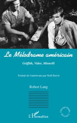 Robert Lang - Le mélodrame américain