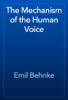 Emil Behnke - The Mechanism of the Human Voice artwork