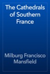 The Cathedrals Of Southern France
