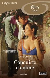 Bridgertons - 4, 5, 6. Conquiste d'amore (I Romanzi Oro) Book Cover
