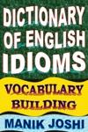 Dictionary Of English Idioms Vocabulary Building