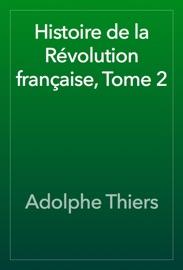 Histoire De La R Volution Fran Aise Tome 2