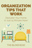 The Blokehead - Organization Tips That Work: Declutter Your Home In Just 15 Minutes Now! artwork