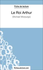 Le Roi Arthur de Michael Morpurgo (Fiche de lecture)